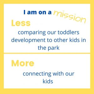 Text image about less comapring other kids in the park and more feeling connected to our kids