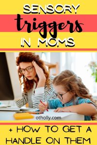 Pin for sensory triggers in moms